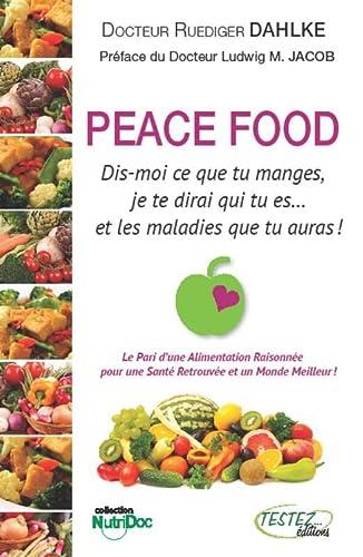 9782874611117: Peace Food - Dis-moi ce que tu manges, je te dirai qui tu es...