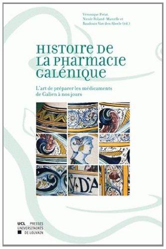 9782874630491: Histoire de la pharmacie gal�nique: L'art de pr�parer les m�dicaments de Galien � nos jours