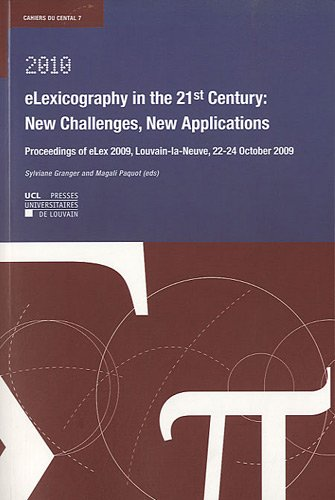 9782874632112: eLexicography in the 21st Century: New Challenges, New Applications (Cahiers du CENTAL)