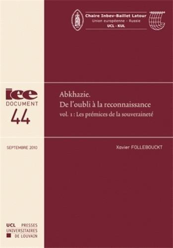 9782874632327: Abkhazie. De l'oubli � la reconnaissance: Vol. 1. Les pr�misses de la souverainet�