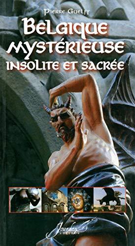 Belgique Mystérieuse, Insolite et Sacrée: Guelff Pierre