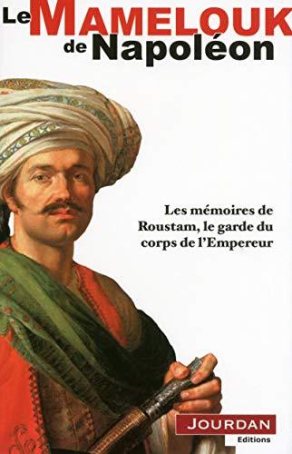 Le Mamelouk De Napoléon. Les Mémoires De: Roustam