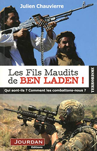 Les fils maudits de Ben Laden !: Chauvierre, Julien
