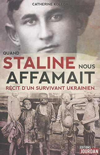 9782874663932: Quand Staline Nous Affamait