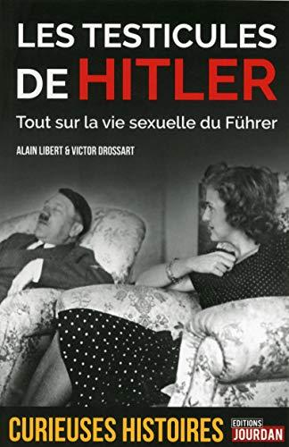 Les testicules de Hitler: Libert, Alain