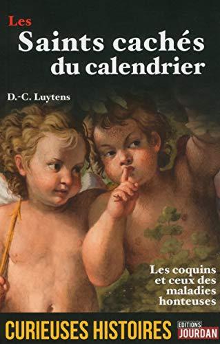 9782874664106: Les saints cachés du calendrier - Curieuses histoir