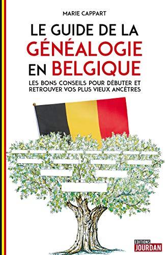 9782874664427: Le guide de la généalogie en Belgique