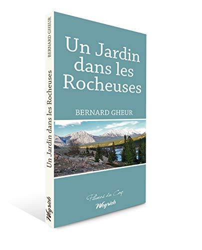 Jardin Dans les Rocheuses (un): Gheur B.