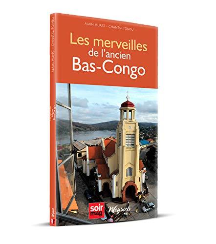9782874894091: LES MERVEILLES DE L'ANCIEN BAS-CONGO
