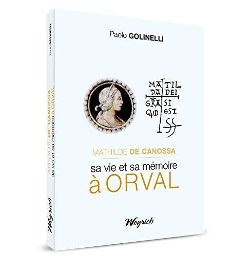 9782874894299: Mathilde de Canossa, Sa Vie et Sa Mmoire a Orval