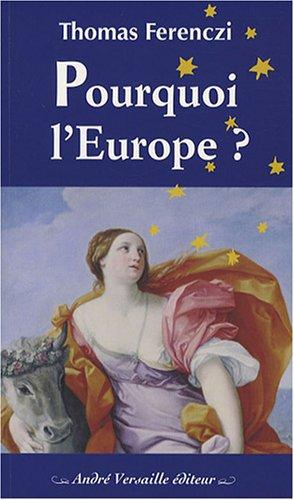 9782874950001: Pourquoi l'Europe ?