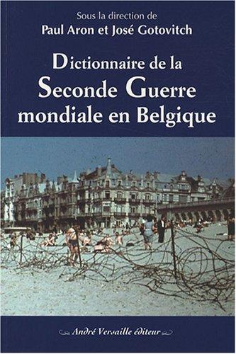 9782874950018: Dictionnaire de la Seconde Guerre mondiale en Belgique