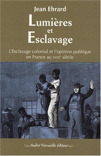 9782874950063: Lumi�res et esclavage : L'esclavage colonial et l'opinion publique en France au XVIIIe si�cle
