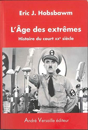 9782874950117: L'Age des extrêmes : Histoire du court XXe siècle (1914-1991)