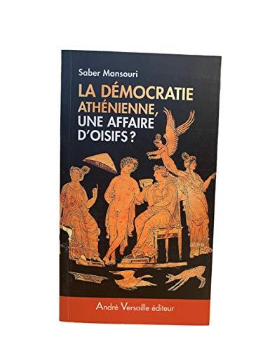 9782874950193: Démocratie athénienne, une affaire d'oisifs ? : Travail et participation politique au IVe siècle avant J.-C.
