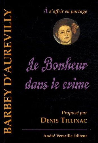 9782874950438: Le Bonheur dans le crime
