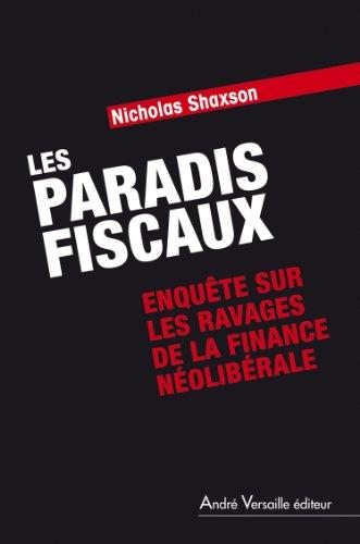 9782874951800: Les Paradis fiscaux : Enquête sur les ravages de la finance néolibérale