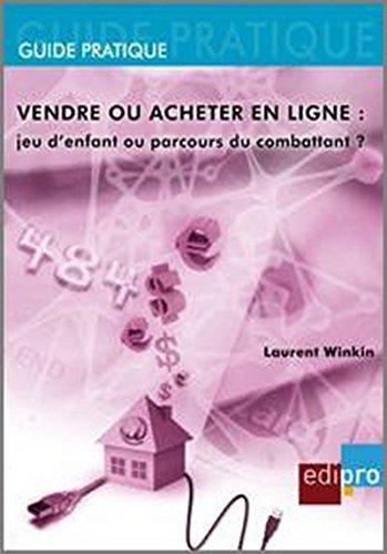Vendre ou acheter en ligne : jeu d'enfant ou parcours du combattant ?: Laurent Winkin