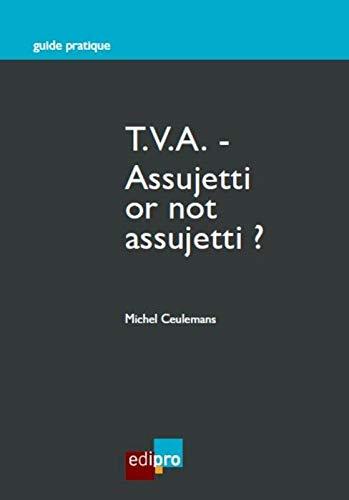 9782874960208: T.V.a. - Assujetti Or Not Assujetti ?