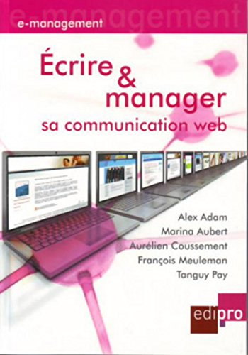 Ecrire et manager sa communication Web (French Edition): Alex Adam
