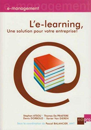 l'e-learning, une solution pour votre entreprise !: Pascal Balancier, Xavier Van Dieren