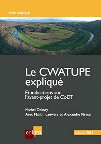 Le cwatupe explique et indications sur l'avant-projet de codt: Delnoy Lauwers/Pirso