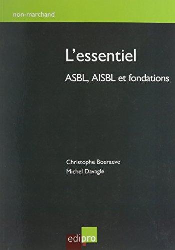 """l'essentiel ; ASBL, AISBL et fondations"""