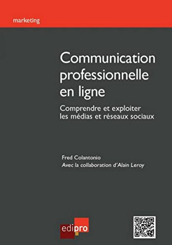 Communication professionnelle en ligne (French Edition): Fred Colantonio