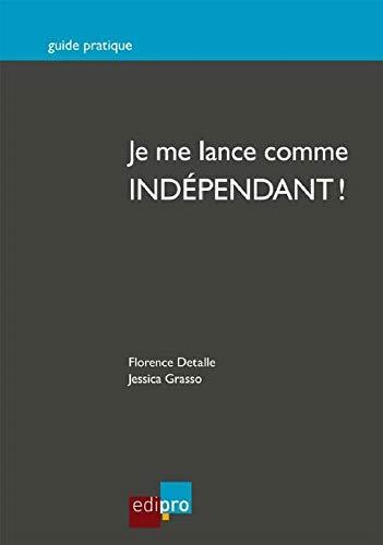 9782874961663: Je me lance comme indépendant !