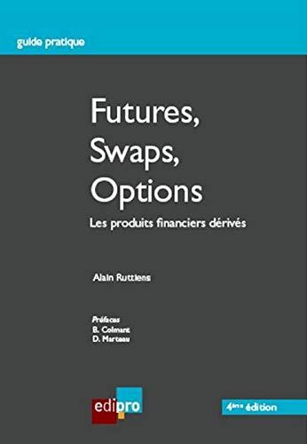9782874962127: Futures, swaps, options : Les produits financiers dérivés