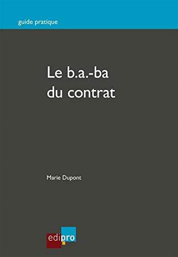 B.a.-ba du contrat (le): Marie Dupont