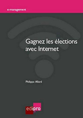 Gagnez les élections avec internet: Philippe Allard
