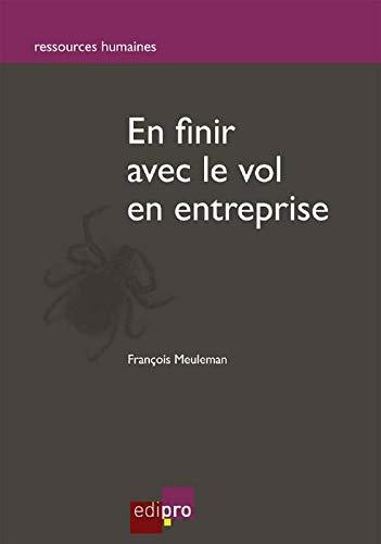 En finir avec le vol en entreprise: Francois Meuleman