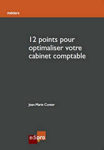 12 points pour optimaliser votre cabinet comptable: Jean Marie Conter