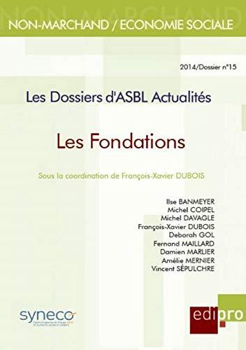 Les dossiers d'asbl actualites - les fondations: Collectif