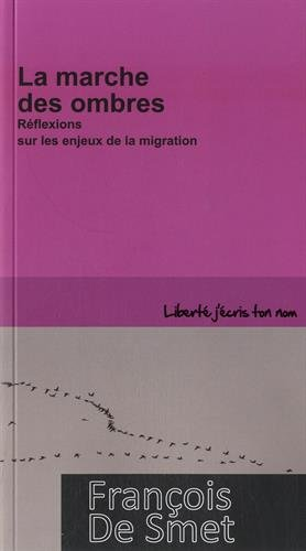 9782875040206: La marche des ombres : R�flexions sur les enjeux de la migration