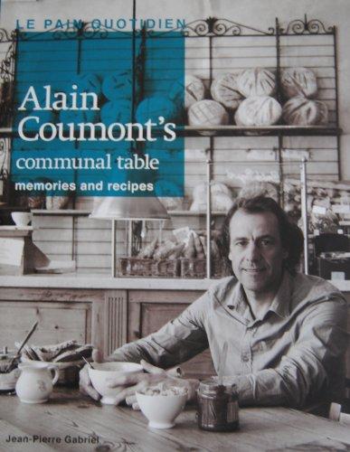 Le Pain Quotidien - Alain Coumont's Communal Table - Memories and Recipes: Jean-Pierre Gabriel