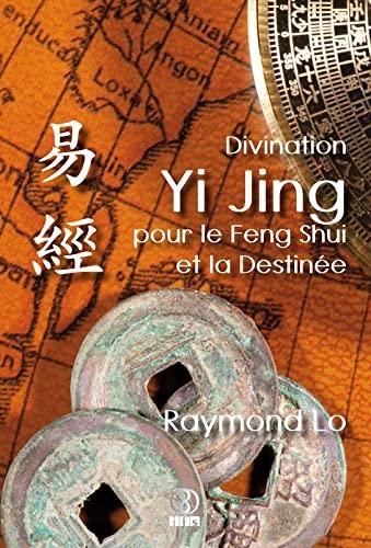 9782875140968: Divination Yi Jing pour le Feng Shui et la Destinée