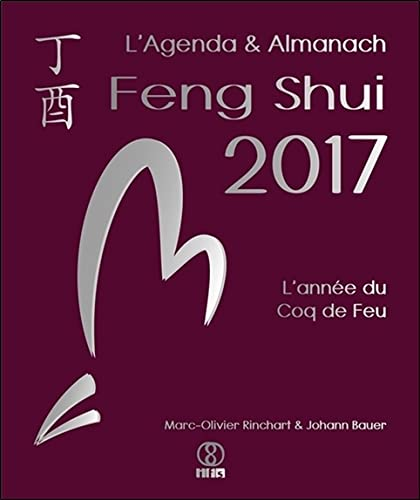 9782875141040: L'Agenda & Almanach Feng Shui 2017 - L'année du Coq de Feu