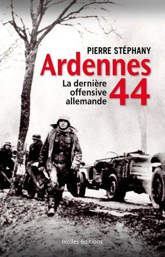 Ardennes 44, La dernière offensive allemande (IX.HORS: Pierre Stéphany