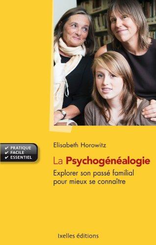 9782875151407: La psychogénéalogie: Explorer son passé familial et mieux se connaître (IX.MIN.GUI.ECOL)