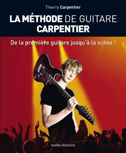 9782875151582: La Méthode de guitare Carpentier: De la première guitare jusqu'à la scène