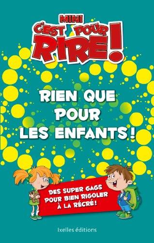 9782875151735: Mini C'est pour rire 10 : Rien que pour les enfants !: Plus de 400 gags pour petits délurés qui rigolent bien à la récré !