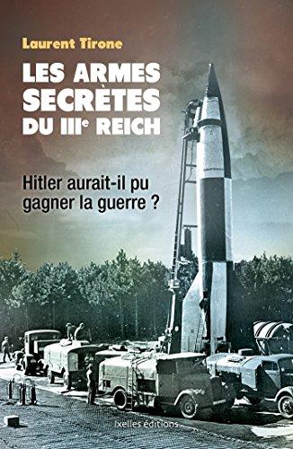 9782875152367: Les armes secrètes du IIIe Reich: Hitler aurait-il pu gagner la guerre ?