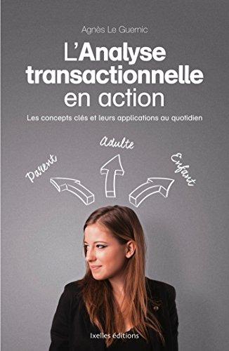 ANALYSE TRANSACTIONNELLE EN ACTION (L'): LE GUERNIC AGN�S