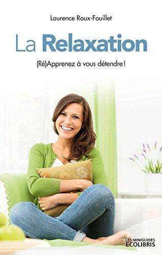 9782875152718: La Relaxation: (Ré) Apprenez à vous détendre !