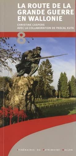 9782875221353: La route de la Grande Guerre en Wallonie