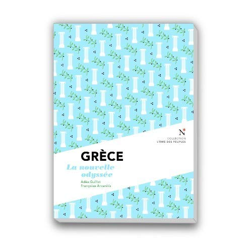 9782875230508: Grèce : La nouvelle odyssée (L'âme des peuples)
