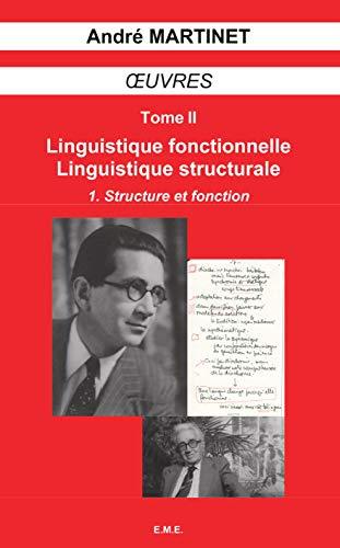 Ouvres. t. 2,1 : Linguistique fonctionnelle, Linguistique: MARTINET André