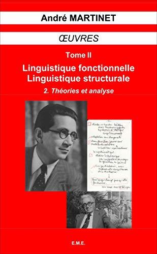 Ouvres. t. 2,2 : Linguistique fonctionnelle, Linguistique: MARTINET André